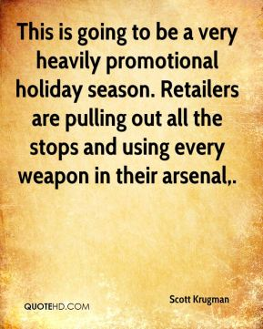 This is going to be a very heavily promotional holiday season. Retailers are pulling out all the stops and using every weapon in their arsenal.