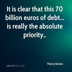It is clear that this 70 billion euros of debt... is really the absolute priority.
