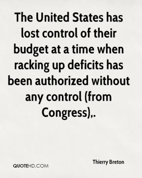 The United States has lost control of their budget at a time when racking up deficits has been authorized without any control (from Congress).