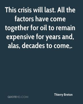 This crisis will last. All the factors have come together for oil to remain expensive for years and, alas, decades to come.