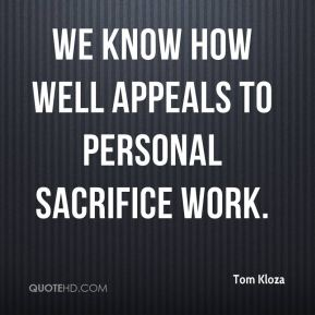 We know how well appeals to personal sacrifice work.
