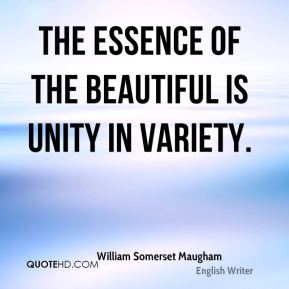 The essence of the beautiful is unity in variety.