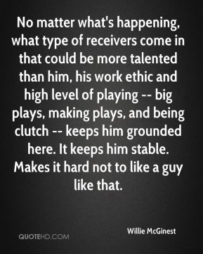 No matter what's happening, what type of receivers come in that could be more talented than him, his work ethic and high level of playing -- big plays, making plays, and being clutch -- keeps him grounded here. It keeps him stable. Makes it hard not to like a guy like that.