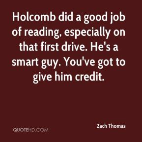 Holcomb did a good job of reading, especially on that first drive. He's a smart guy. You've got to give him credit.