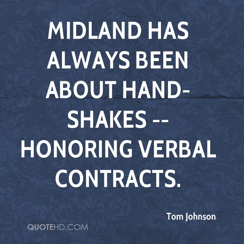 Midland has always been about hand-shakes -- honoring verbal contracts.
