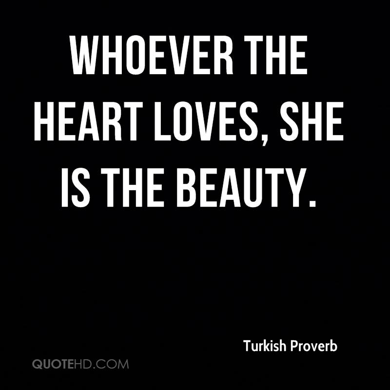 Whoever the heart loves, she is the beauty.