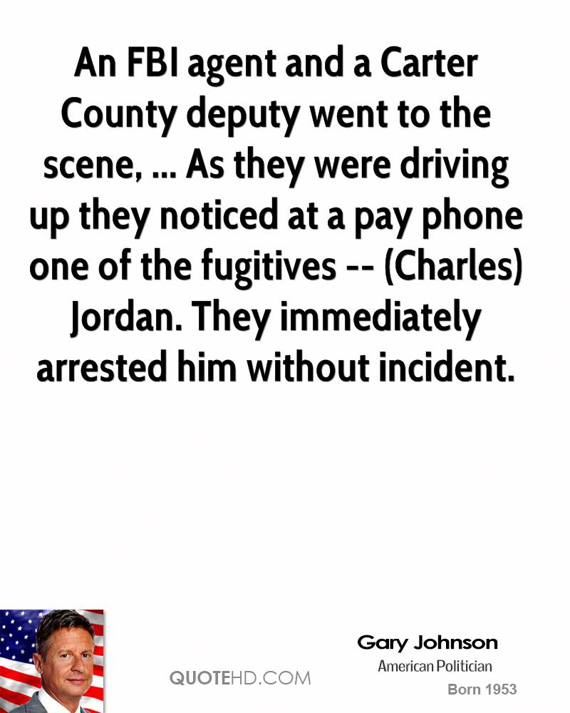 An FBI agent and a Carter County deputy went to the scene, ... As they were driving up they noticed at a pay phone one of the fugitives -- (Charles) Jordan. They immediately arrested him without incident.
