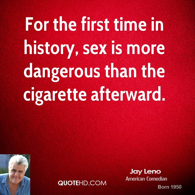 For the first time in history, sex is more dangerous than the cigarette afterward.