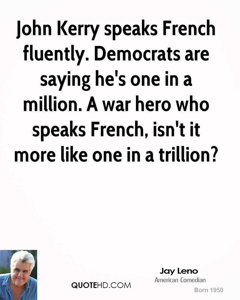 Superdupont is a superhero based entirely on french stereotypes -  6 Jay Leno Quote John Kerry Speaks French Fluently Democrats Are Saying Hes One In