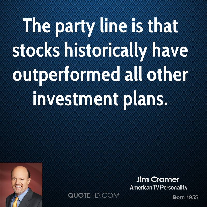 The party line is that stocks historically have outperformed all other investment plans.