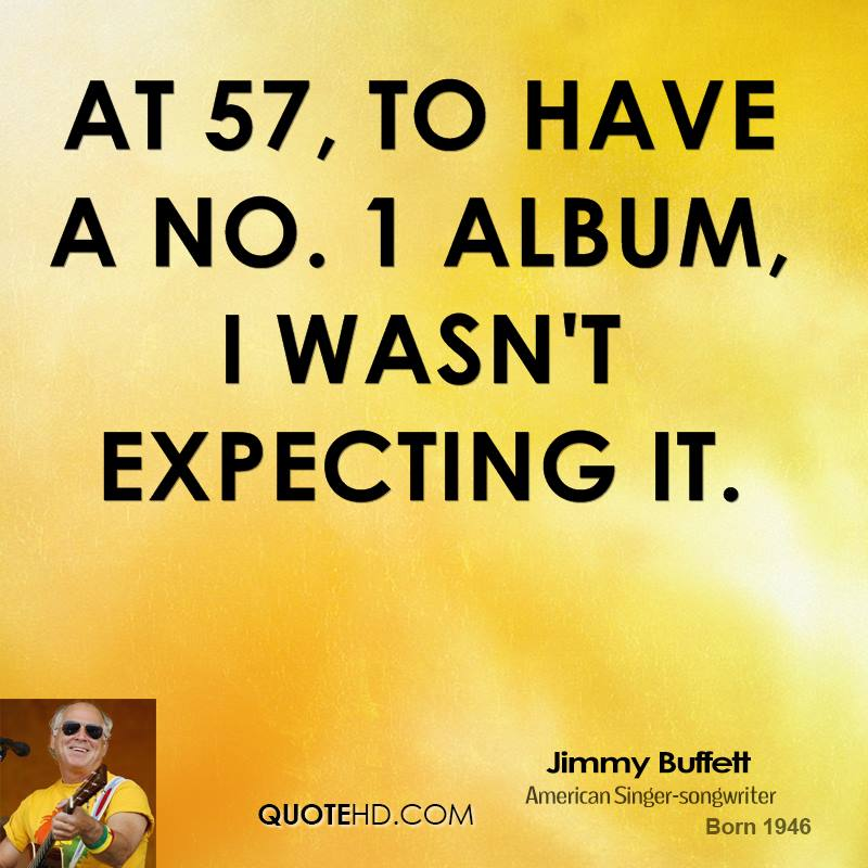 At 57, to have a No. 1 album, I wasn't expecting it.