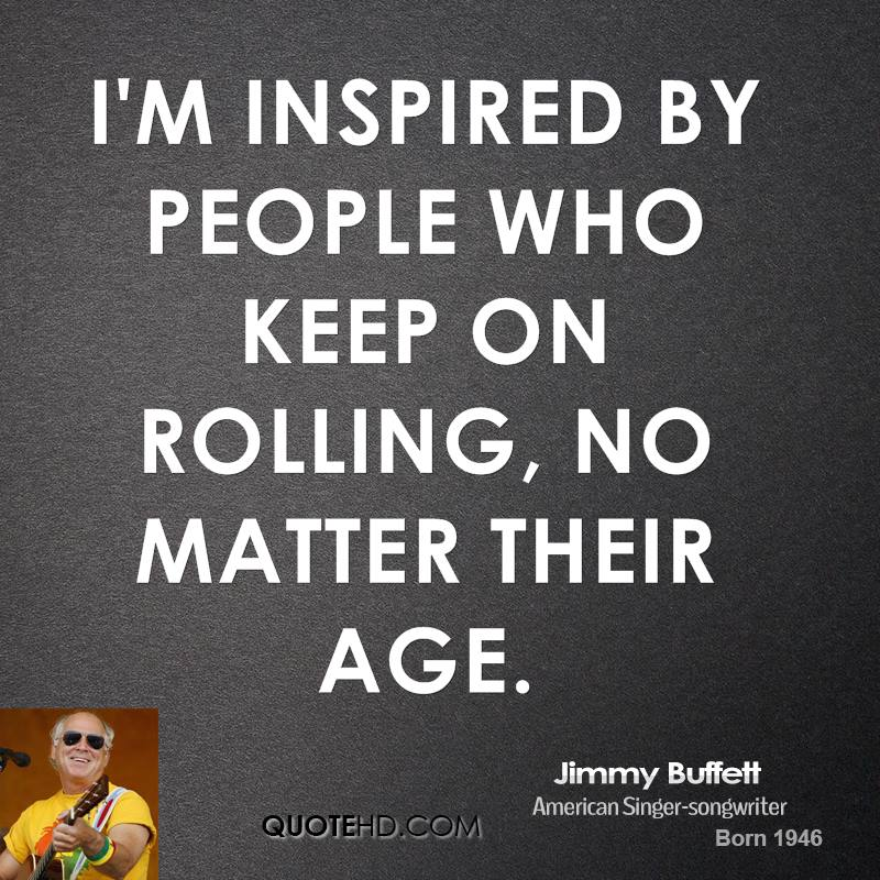 I'm inspired by people who keep on rolling, no matter their age.