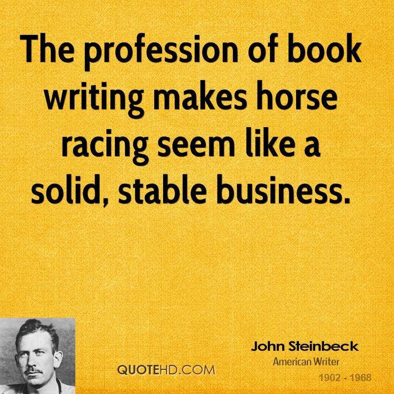 The profession of book writing makes horse racing seem like a solid, stable business.