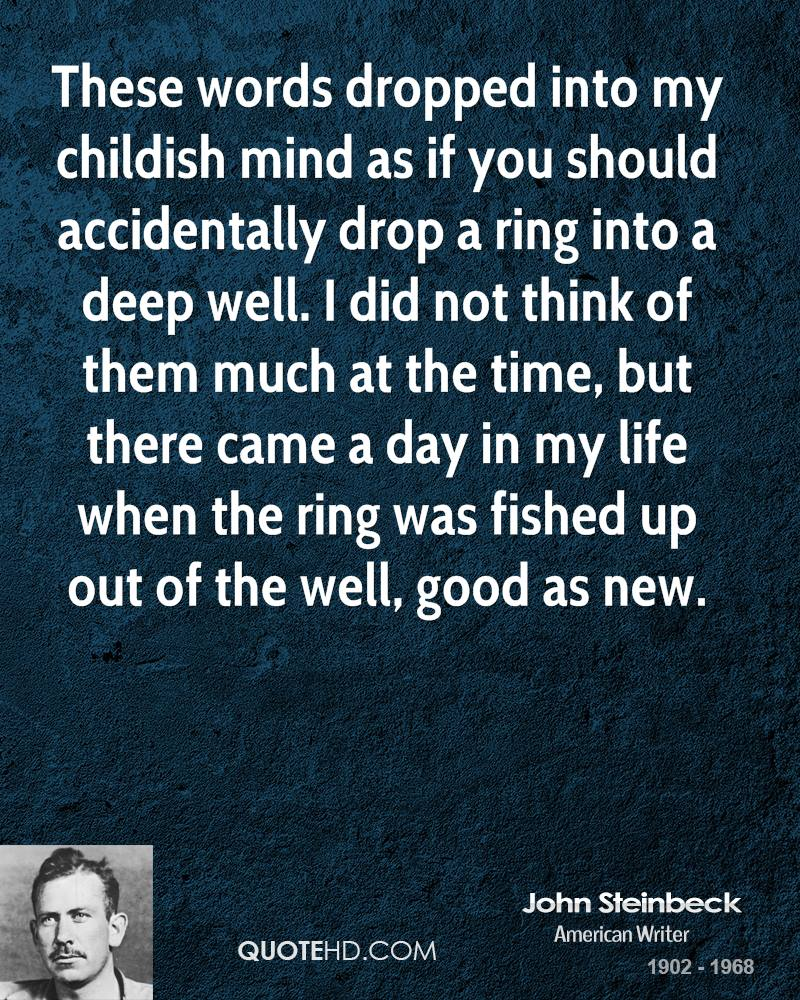 These words dropped into my childish mind as if you should accidentally drop a ring into a deep well. I did not think of them much at the time, but there came a day in my life when the ring was fished up out of the well, good as new.