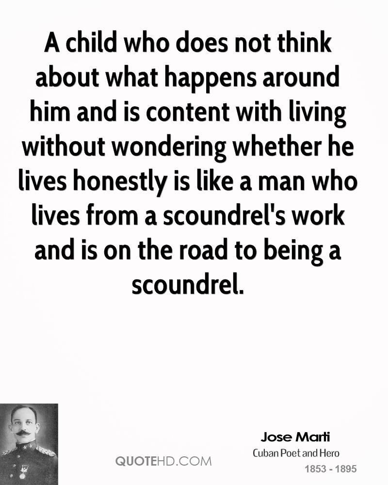 A child who does not think about what happens around him and is content with living without wondering whether he lives honestly is like a man who lives from a scoundrel's work and is on the road to being a scoundrel.