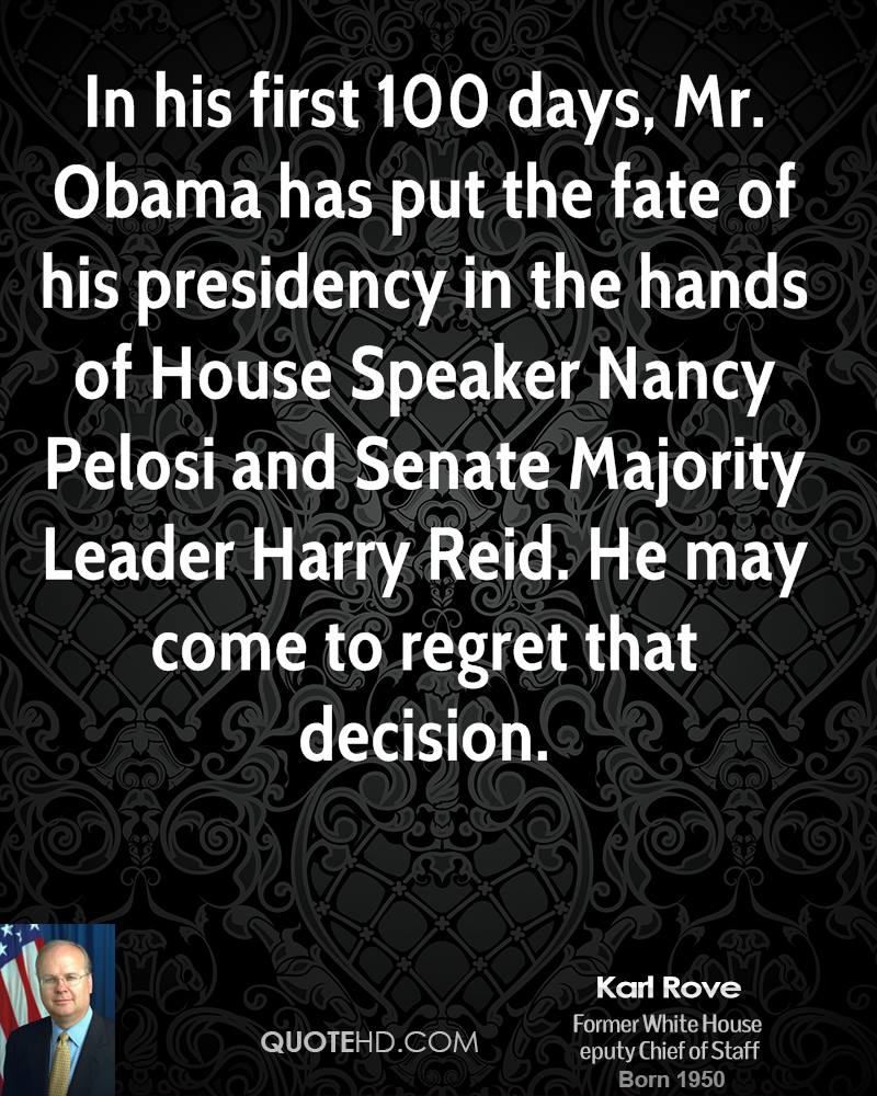 In his first 100 days, Mr. Obama has put the fate of his presidency in the hands of House Speaker Nancy Pelosi and Senate Majority Leader Harry Reid. He may come to regret that decision.