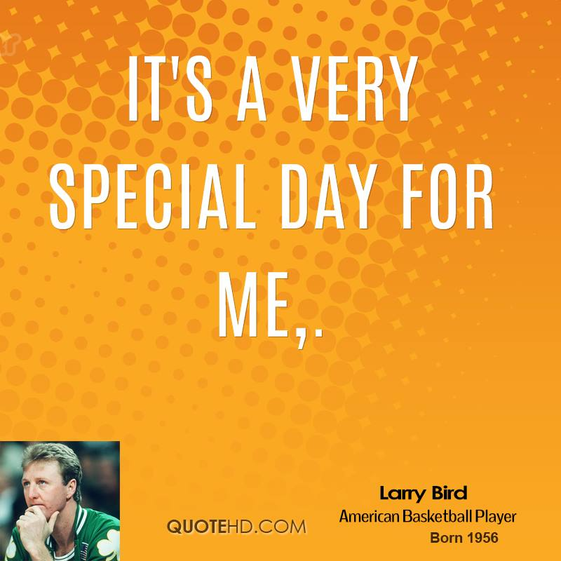 Larry bird quotes quotehd its a very special day for altavistaventures Images