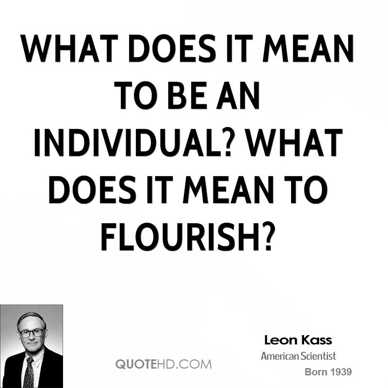 What does it mean to be an individual? What does it mean to flourish?