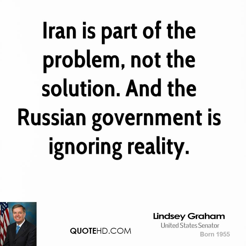 Iran is part of the problem, not the solution. And the Russian government is ignoring reality.