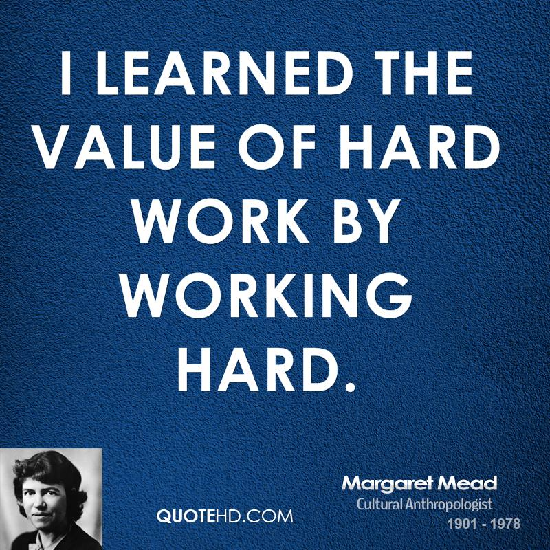 value of hard work in life Learning the value of hard work early in life will help you shape the rest of your future appreciation for what you have and for what others have done to provide for you can only come by working yourself.