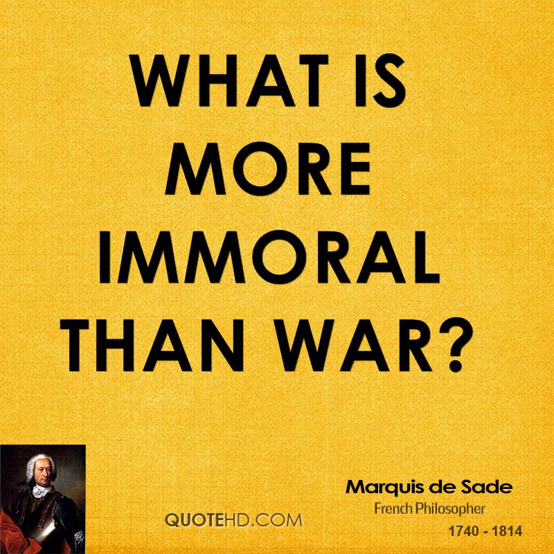 What is more immoral than war?