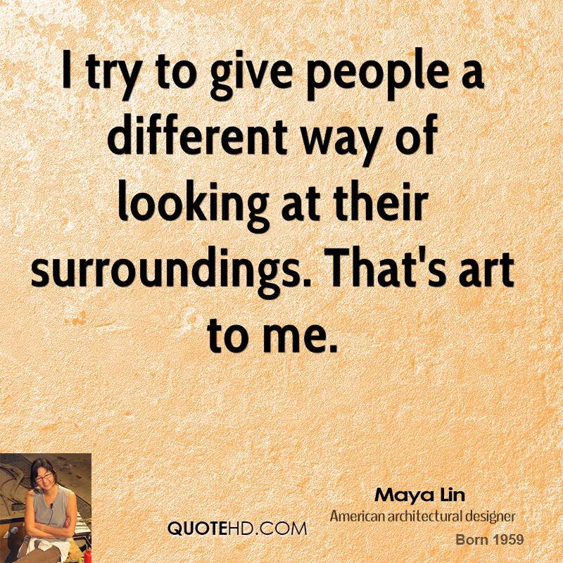 maya-lin-architect-i-try-to-give-people-a-different-way-of-looking-at.jpg