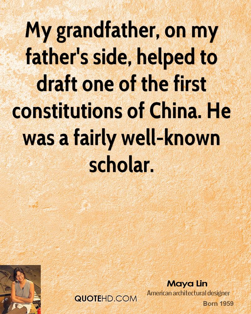 My grandfather, on my father's side, helped to draft one of the first constitutions of China. He was a fairly well-known scholar.