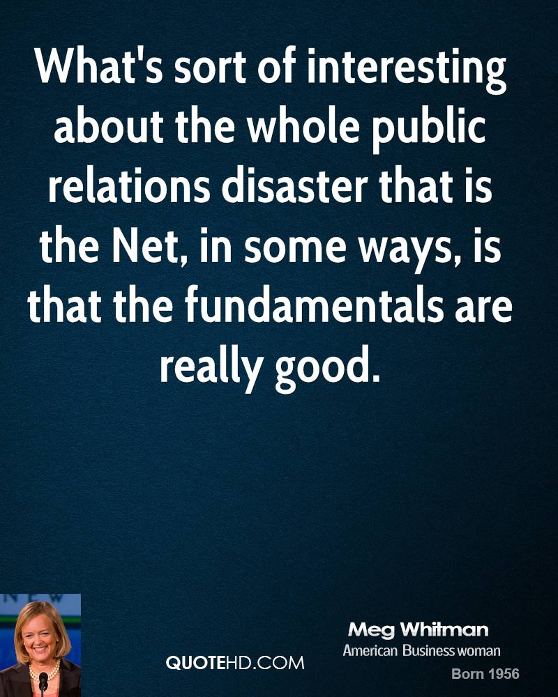 What's sort of interesting about the whole public relations disaster that is the Net, in some ways, is that the fundamentals are really good.