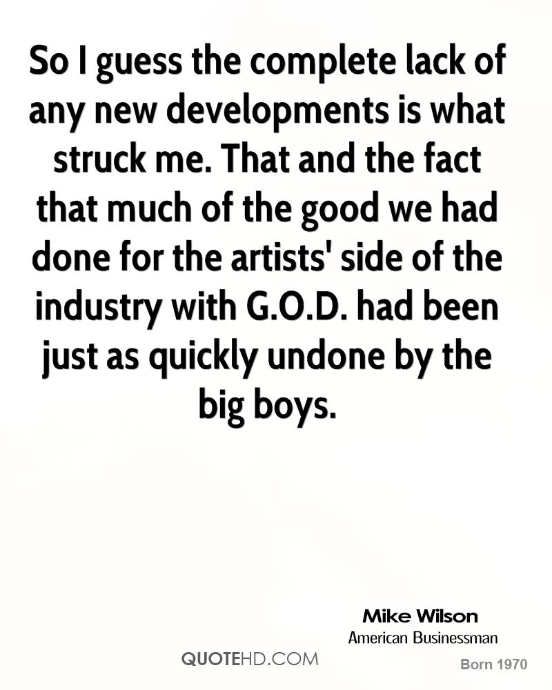 So I guess the complete lack of any new developments is what struck me. That and the fact that much of the good we had done for the artists' side of the industry with G.O.D. had been just as quickly undone by the big boys.