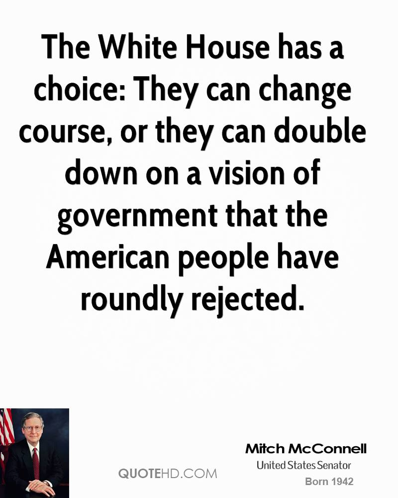 The White House has a choice: They can change course, or they can double down on a vision of government that the American people have roundly rejected.