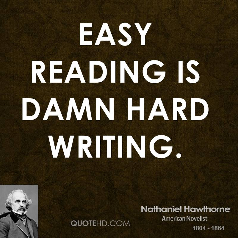 Easy reading is damn hard writing.