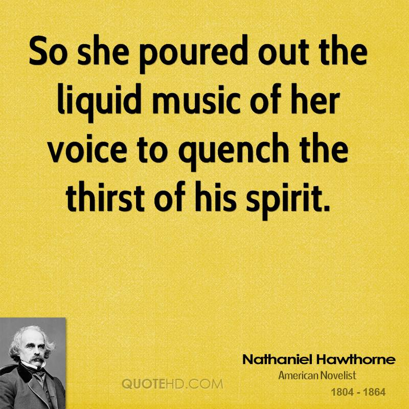 So she poured out the liquid music of her voice to quench the thirst of his spirit.