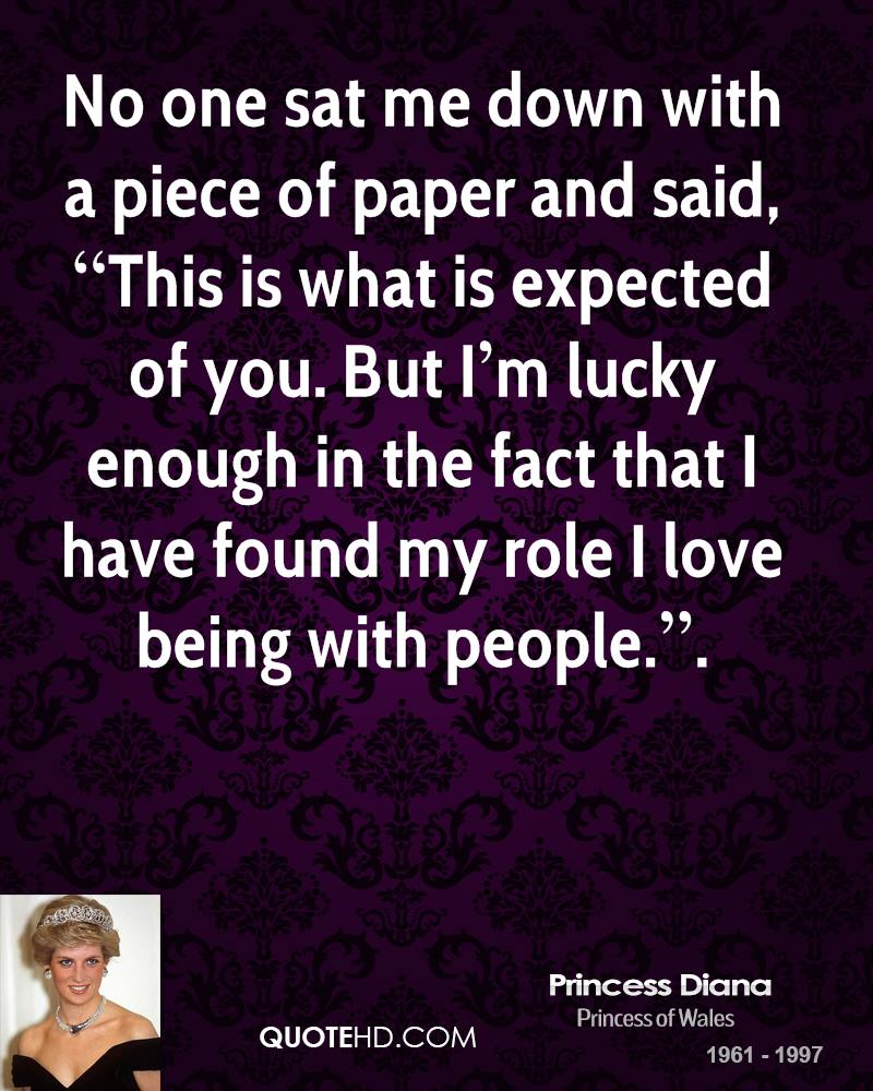 """No one sat me down with a piece of paper and said, """"This is what is expected of you. But… I'm lucky enough in the fact that I have found my role… I love being with people.""""."""