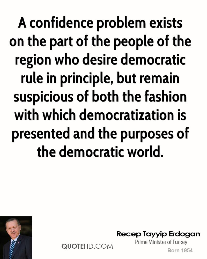 A confidence problem exists on the part of the people of the region who desire democratic rule in principle, but remain suspicious of both the fashion with which democratization is presented and the purposes of the democratic world.
