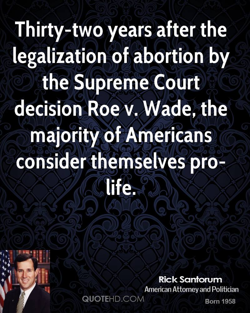 Pro Life Quotes Rick Santorum Quotes  Quotehd