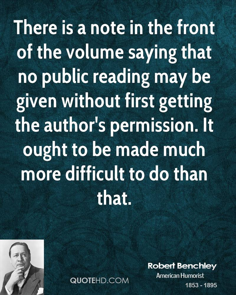 There is a note in the front of the volume saying that no public reading may be given without first getting the author's permission. It ought to be made much more difficult to do than that.