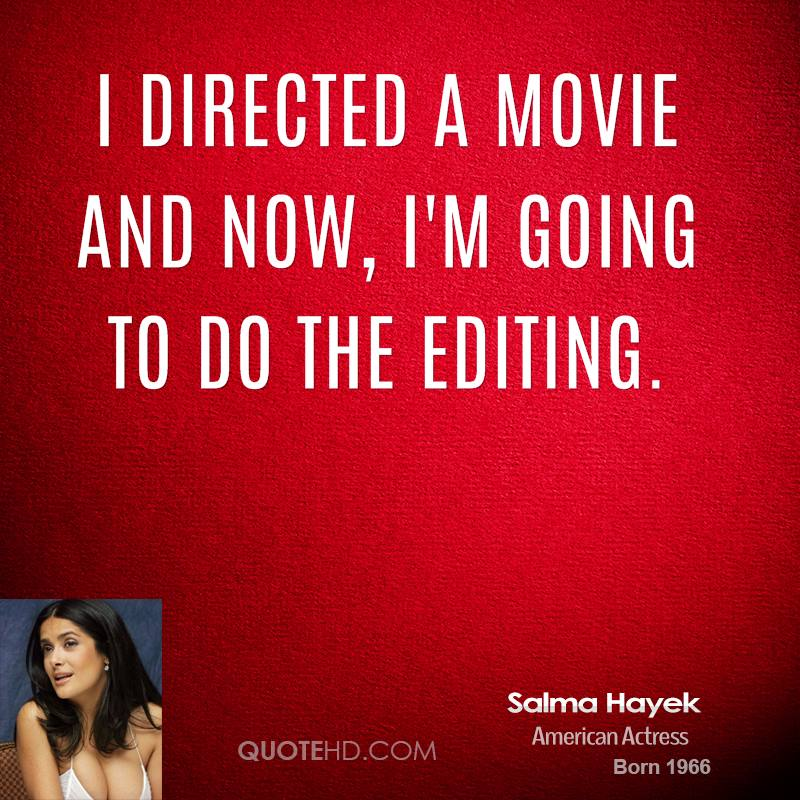 I directed a movie and now, I'm going to do the editing.