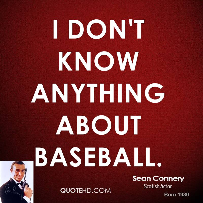 I don't know anything about baseball.