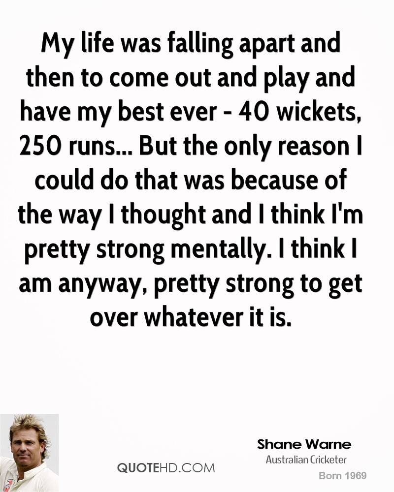 Quotes About A Relationship Falling Apart: Shane Warne Quotes