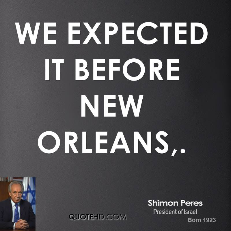 We expected it before New Orleans.