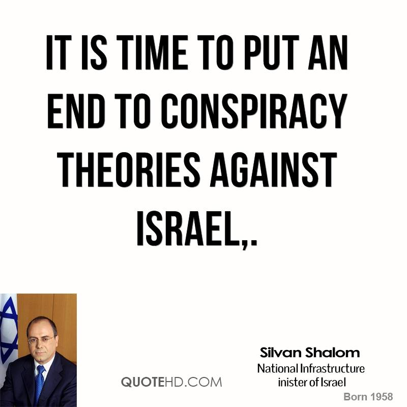 It is time to put an end to conspiracy theories against Israel.