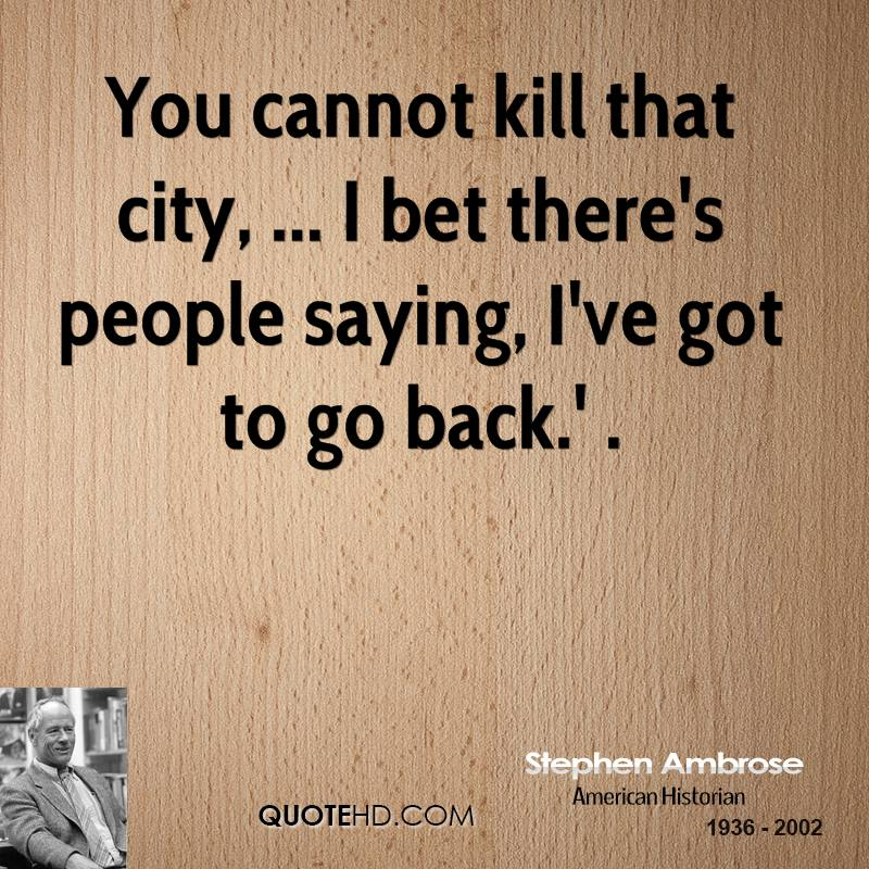You cannot kill that city, ... I bet there's people saying, I've got to go back.' .