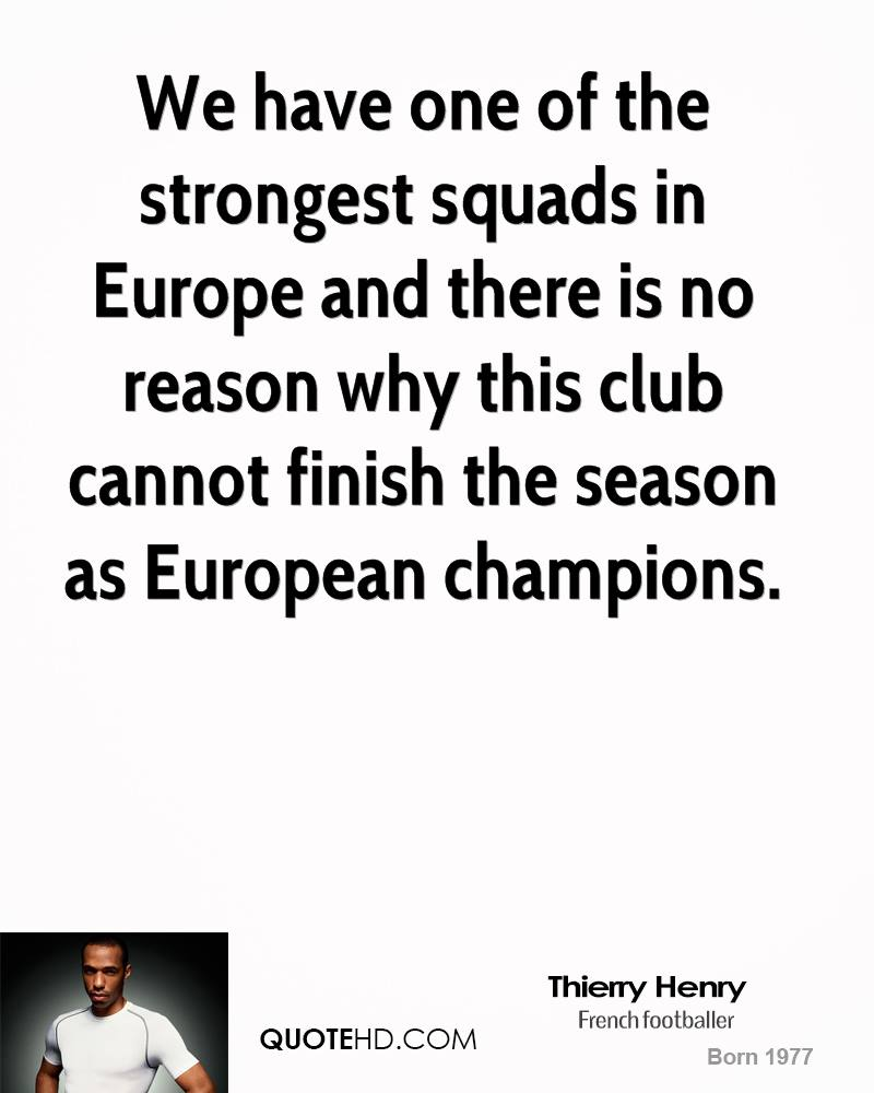 We have one of the strongest squads in Europe and there is no reason why this club cannot finish the season as European champions.