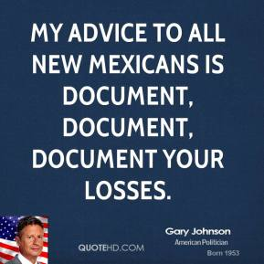 Gary Johnson - My advice to all New Mexicans is document, document, document your losses.