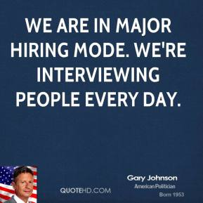 We are in major hiring mode. We're interviewing people every day.