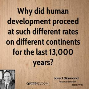 Jared Diamond - Why did human development proceed at such different rates on different continents for the last 13,000 years?