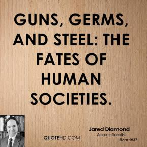 Jared Diamond  - Guns, Germs, and Steel: The Fates of Human Societies.