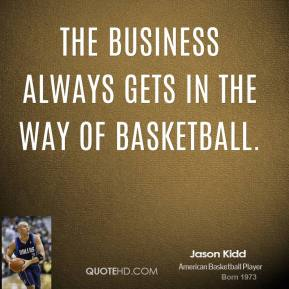 The business always gets in the way of basketball.
