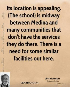 Its location is appealing. (The school) is midway between Medina and many communities that don't have the services they do there. There is a need for some similar facilities out here.