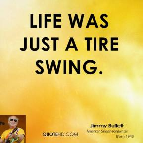 life was just a tire swing.